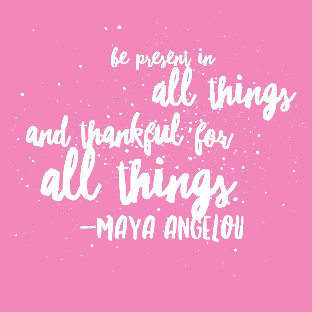 qotd Be present in all things and thankful for allhellip